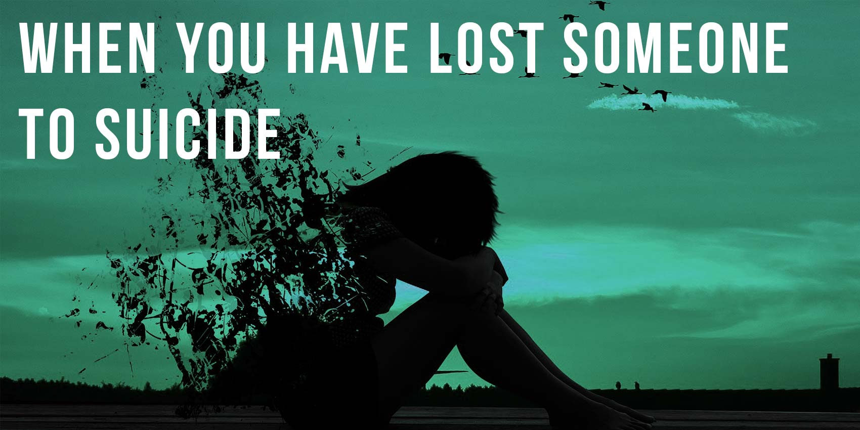 Your Self Series When You Have Lost Someone To Suicide